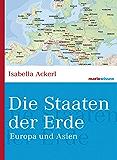 Die Staaten der Erde: Europa und Asien (marixwissen 18)