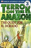 Telecharger Livres Terror on the Amazon the Quest for El Dorado By DK published August 2000 (PDF,EPUB,MOBI) gratuits en Francaise