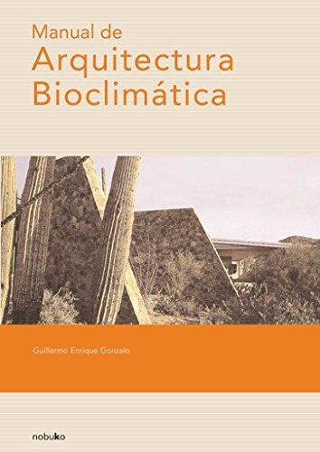 Manual De Arquitectura Bioclimatica/ Manual of Bioclimatic Architecture