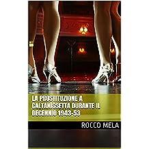 La prostituzione a Caltanissetta durante il decennio 1943-53
