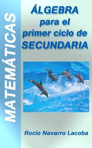 Álgebra - Primer ciclo de secundaria (1º y 2º) (Fichas de matemáticas) por Rocío Navarro Lacoba