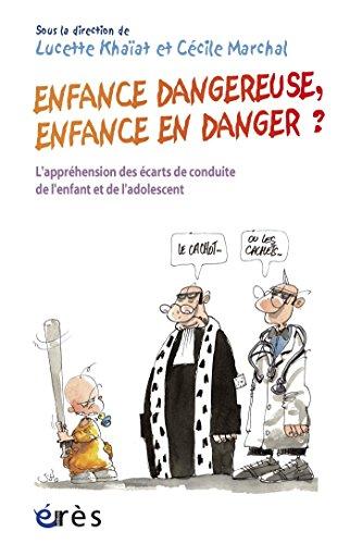 Enfance dangereuse, enfance en danger ? (HORS COLL-ENFAN) par Lucette KHAIAT