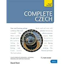 Complete Czech Beginner to Intermediate Course: (Book and audio support) (Teach Yourself)