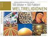Weltreligionen: 100 Bilder, 100 Fakten - Friedemann Bedürftig