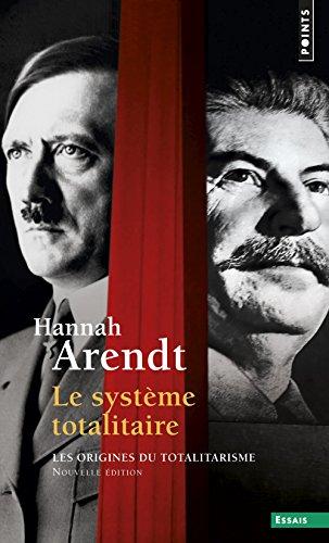 Le système totalitaire. Les origines du totalitarisme (3) par Hannah Arendt