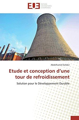 Etude et conception d'une tour de refroidissement: Solution pour le Développement Durable (Omn.Univ.Europ.) par Abdelhamid Oufakir