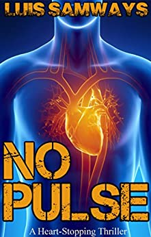 No Pulse (a heart-stopping thriller) (English Edition) par [Samways, Luis]