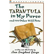 [THE TARANTULA IN MY PURSE: AND 172 OTHER WILD PETS] By George, Jean Craighead(Paperback) on 30-Sep-1997