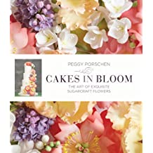 Cakes in Bloom: Exquisite Sugarcraft Flowers for All Occasions
