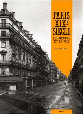 PARIS XIXØ SIECLE L'IMMEUBLE ET LA RUE
