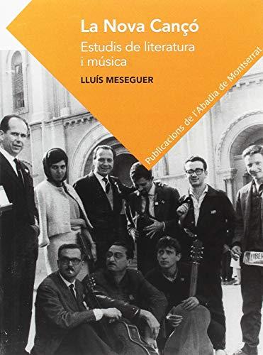 La Nova Canço (Textos i Estudis de Cultura Catalana) por Lluís Bartomeu Meseguer Pallarés