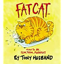 Fat Cat: How to Be Slim, Trim...Purrfect