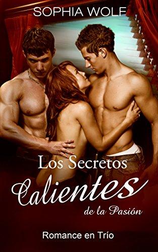 ERÓTICA: Los Secretos Calientes de la Pasión (Romance en Trío, Pasión, Sexo,...