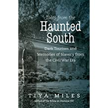 Tales from the Haunted South: Dark Tourism and Memories of Slavery from the Civil War Era (The Steven and Janice Brose Lectures in the Civil War Era) (English Edition)