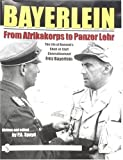 Bayerlein: From Afrikakorps to Panzer Lehr: The Life of Rommel's Chief-of-Staff Generalleutnant Fritz Bayerlein: The Life of Rommelas Chief-of-Staff ... Fritz Bayerlein (Schiffer Military History S)