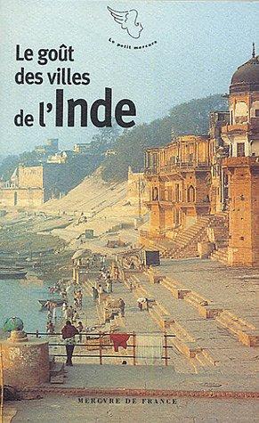 Le goût des villes de l'Inde par Collectifs