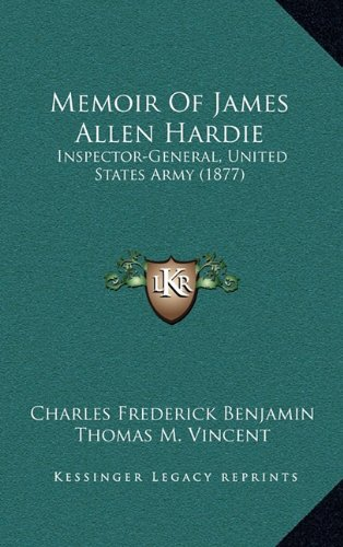 memoir-of-james-allen-hardie-inspector-general-united-states-army-1877
