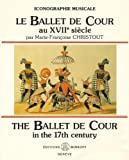 Le Ballet de Cour au XVIIème siècle - The Ballet de Cour in the 17th century