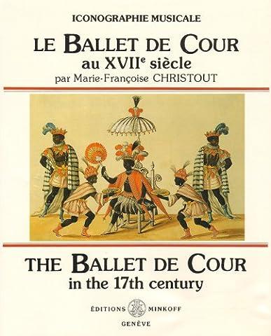 Histoire Ballet Costumes - Le Ballet de Cour au XVIIème siècle