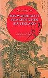 Das wahre Buch vom s�dlichen Bl�tenland: Aus dem Chinesischen verdeutscht und erl�utert von Richard Wilhelm (Fern�stliche Klassiker)