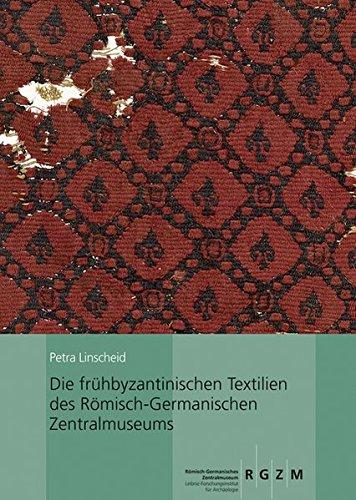Die frühbyzantinischen Textilien des Römisch-Germanischen Zentralmuseums: Mit einem -