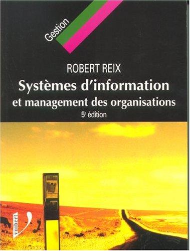 Systèmes d'information et management des organisations par Robert Reix