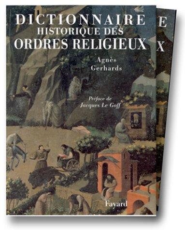 Dictionnaire historique des ordres religieux par Agn:es Gerhards