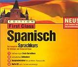 Edition First Class Spanisch 3.0, 3 CD-ROMs u. 1 Audio-CD in Jewelcase Der komplette Sprachkurs für Anfänger und Fortgeschrittene. Für Windows 95/98/2000/XP/NT 4.0. Mit Spracherkennung