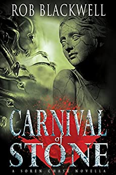 Carnival of Stone: A Novella (The Soren Chase Series) by [Blackwell, Rob]