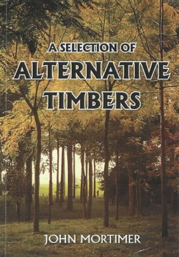 A Selection of Alternative Timbers