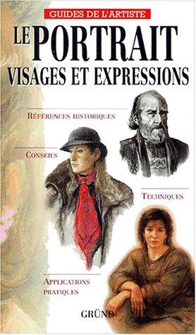 Guides De L Artiste Grund - Le portrait, visages et