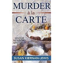 Murder à la Carte: Book 2 of the Maggie Newberry Mysteries (The Maggie Newberry Mystery Series)