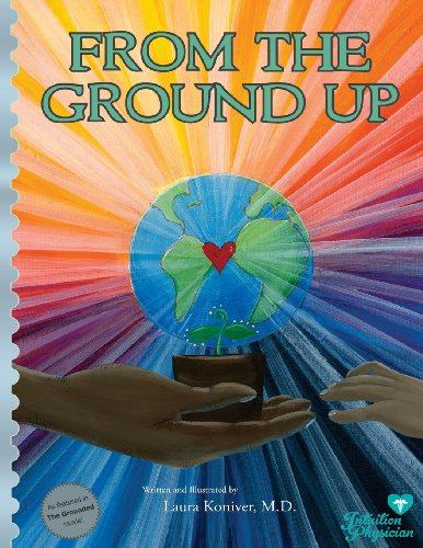 From the Ground Up por Laura Koniver MD