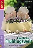 Ländliche Frühlingswelt: Frühlingsmotive aus Holz - Monika Gänsler