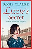 Lizzie's Secret (The Workshop Girls Book 1) by Rosie Clarke