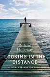 Looking In the Distance: The Human Search for Meaning