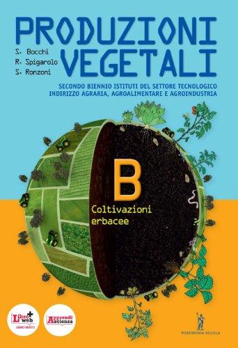 Produzioni vegetali. Per le Scuole superiori. Con espansione online: 2