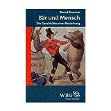 Bär und Mensch: Die Geschichte einer Beziehung - Bernd Brunner