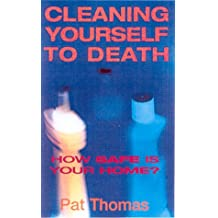Cleaning Yourself to Death: How Safe is Your Home?