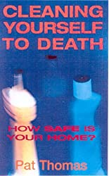 Cleaning Yourself to Death: How Safe Is Your Home