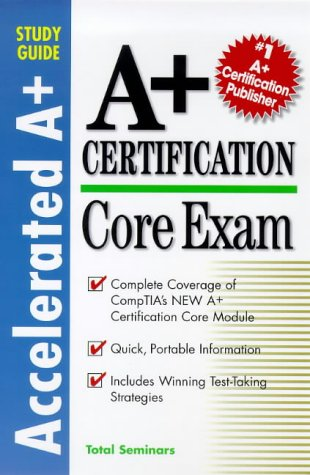 A+ Certification Core Exam (Accelerated A+ Study Guides) por Total Seminars LLC