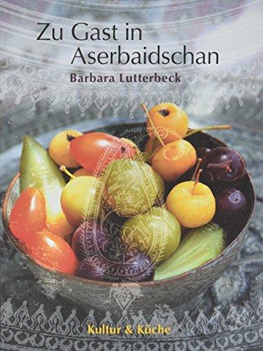 Aserbaidschan: Kultur und Küche