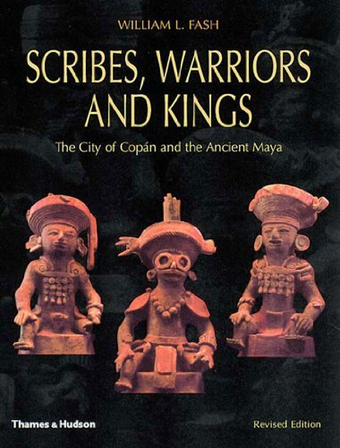 Scribes, Warriors, and Kings: The City of Copan and the Ancient Maya, Revised Edition by William L., JR. Fash (2001-07-30)