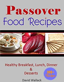Passover cookbook over 130 healthy jewish food recipes for passover cookbook over 130 healthy jewish food recipes for breakfast lunch dinner and forumfinder Choice Image