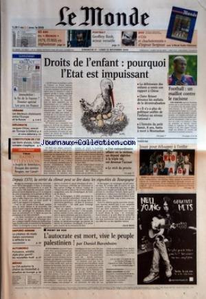 MONDE (LE) [No 18607] du 21/11/2004 - 60 ANS DU MONDE 1979, L'URSS EN AFGHANISTAN - PORTRAIT - GEOFFREY RUSH, ACTEUR VERSATILE - DVD - CRIS ET CHUCHOTEMENTS D'INGMAR BERGMAN - IMMOBILIER - LA FIN DE LA HAUSSE ? - DOSSIER SPECIAL - LES PRIX EN FRANCE - UKRAINE - LES ELECTEURS CHOISISSENT ENTRE L'EUROPE ET LA RUSSIE - DIPLOMATIE - JACQUES CHIRAC, AVOCAT DE L'EUROPE A OXFORD - CONSTITUTION DE L'UE - LES VERTS DIVISES, GILLES LEMAIRE S'EXPLIQUE - RADIO TELEVISION - ANGELS IN AMERI par Collectif