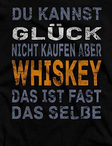 Du Kannst Glück Nicht Kaufen Aber Whiskey T-Shirt S-XXL 12 Farben / Colours Schwarz