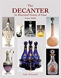 The Decanter: An Illustrated History 1650-1950