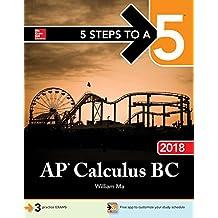 5 Steps to a 5: AP Calculus BC 2018 (5 Steps to a 5 Ap Calculus Ab/Bc)
