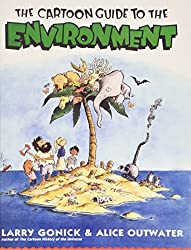 The Cartoon Guide to the Environment by Larry Gonick (2008-04-18)