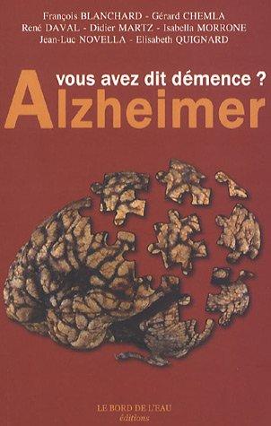 Alzheimer : Vous avez dit démence ?